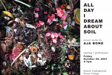 Aja Bond, All Day I Dream About Soil flyer