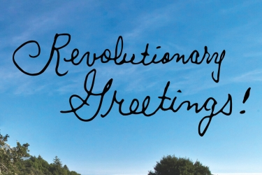 Revolutionary Greetings! in Tim Young's cursive over a photograph of the UC Santa Cruz Solitary Garden