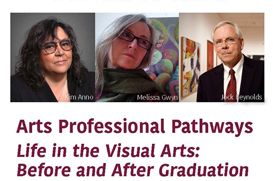 Arts Professional Pathways - Life in the Visual Arts: Before and After Graduation
